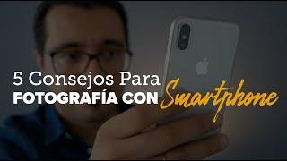 5 Consejos FÁCILES Para unas FOTOS INCREÍBLES con Tu TELÉFONO MÓVIL (Smartphones iPhone y Android)