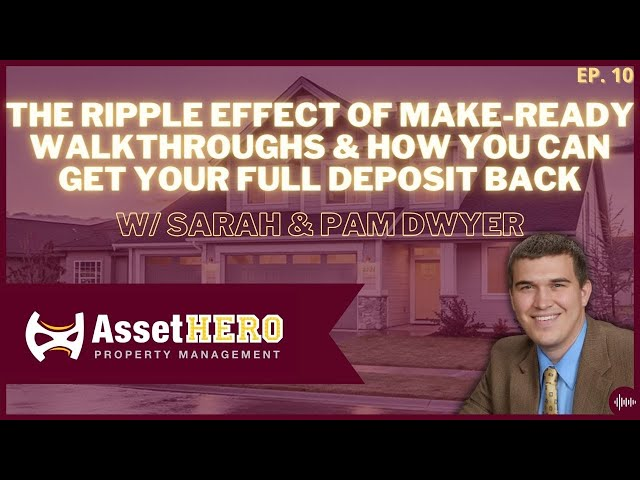 The Ripple Effect of Make-Ready Walkthroughs & How You Can Get Your Full Deposit Back   Episode 10