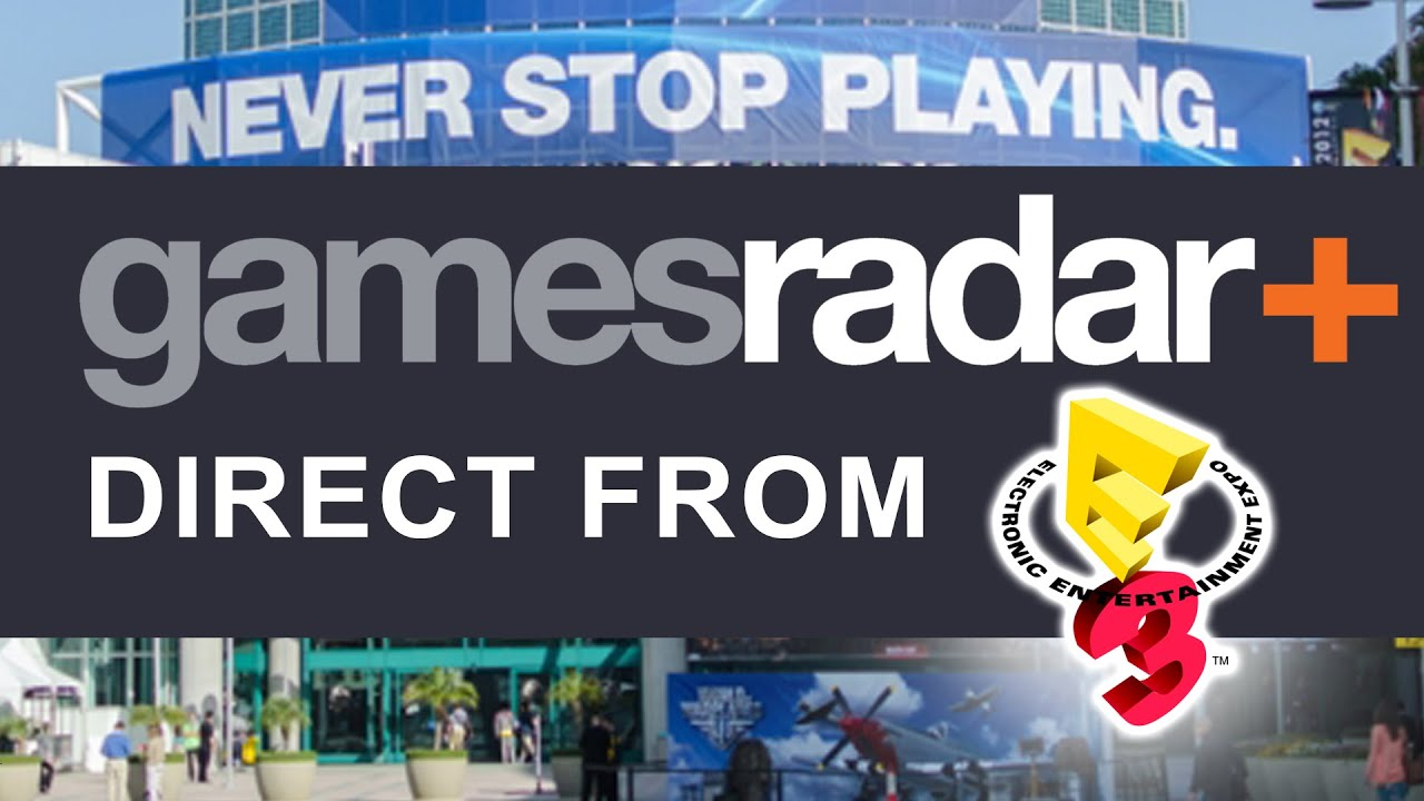 GamesRadar direct from E3 2015 - YouTube