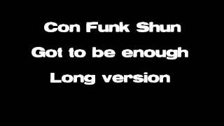 Con Funk Shun - Got to be enough (Long version)