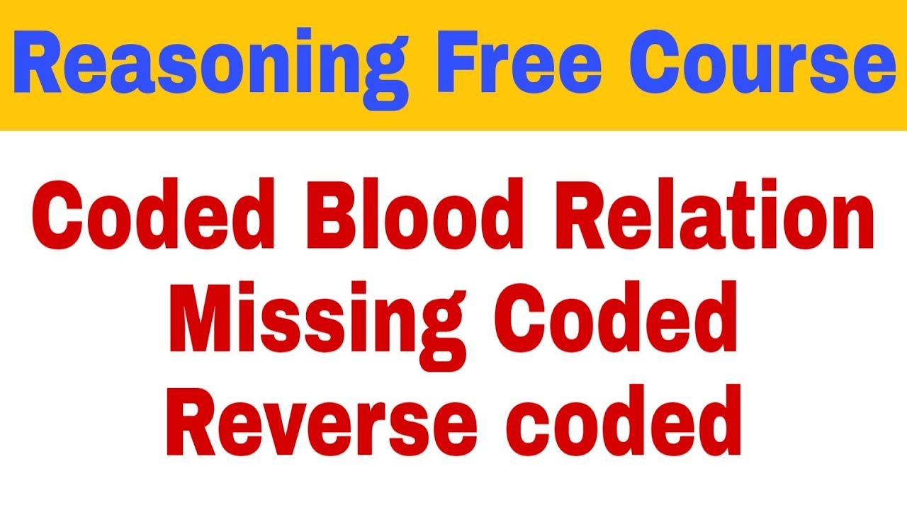 Coded blood relation   Missing Coded   Reverse Coded   blood relation part 2   Free course Reasoning