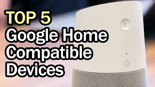 Best Google Home Compatible Devices in 2020 - Top 5