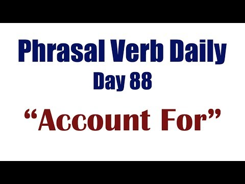"""Phrasal Verb Daily 88: """"ACCOUNT FOR"""""""
