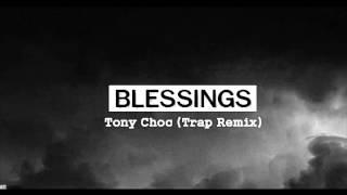 Big Sean x Drake x Kanye West - Blessings ( TONY CHOC TRAP REMIX )