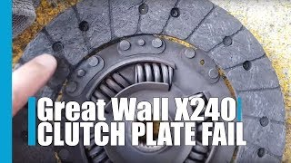 Great wall X240 Clutch plate fail 2013