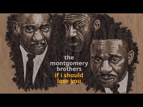 If I Should Lose You ~ The Montgomery Brothers