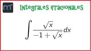 Integral irracional, integrales irracionales  (Bachillerato y Universidad)