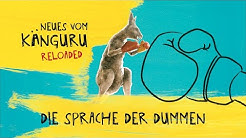 Die Sprache der Dummen | Neues vom Känguru reloaded mit Marc-Uwe Kling