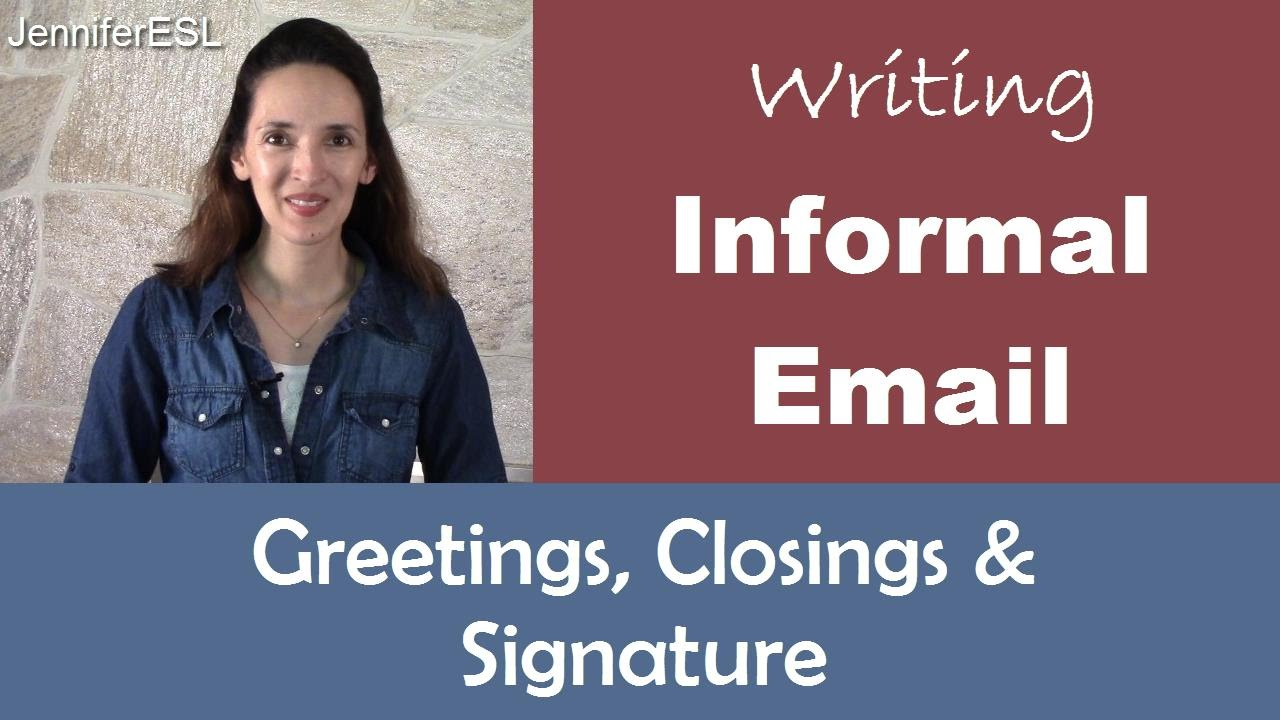 How to write greetings closings for informal friendly email how to write greetings closings for informal friendly email messages youtube kristyandbryce Gallery