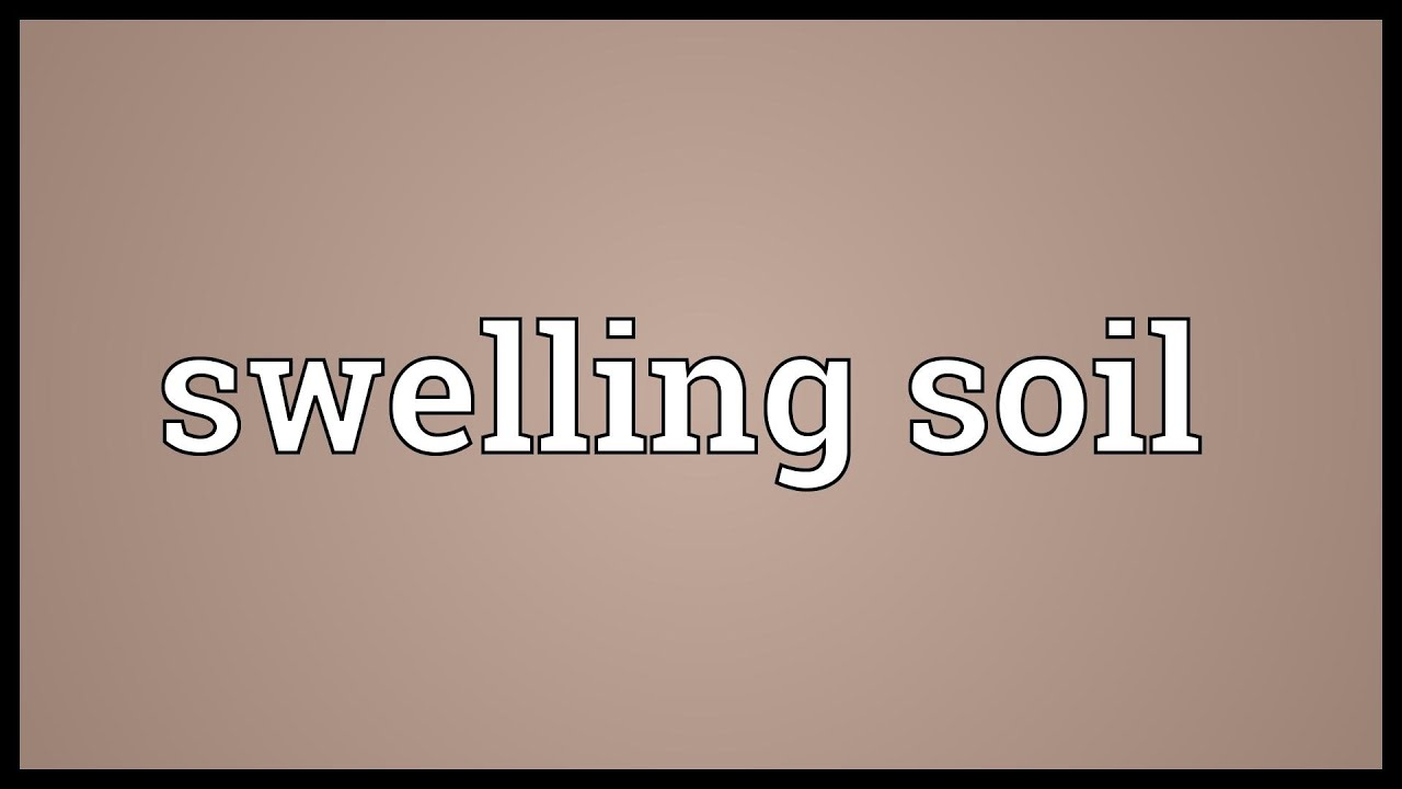 Swelling soil meaning youtube for What is meant by soil