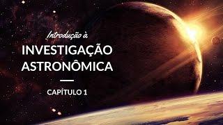Introdução à Investigação Astronômica   Astronomia #1 thumbnail