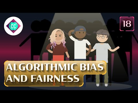 Algorithmic Bias and Fairness: Crash Course AI #18