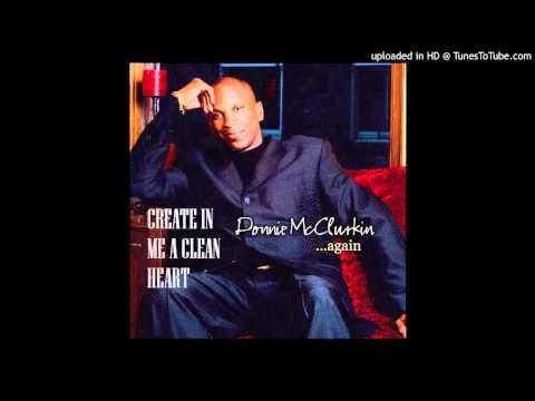Donnie Mcclurkin - Create in me a clean heart