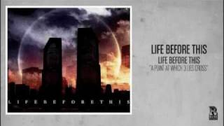 Life Before This - A Point at Which 3 Lies Cross (Rise Records back catalog circa 2005)
