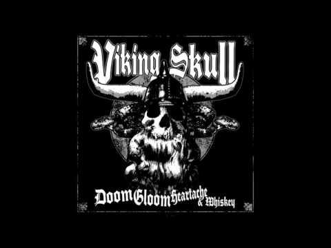 Viking Skull -  Doom, Gloom, Heartache & Whiskey
