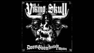Viking Skull -  Doom, Gloom, Heartache & Whiskey