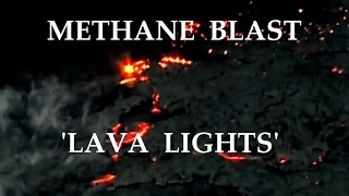 """11/22/2014 -- """"Lava Lights"""" -- Bright flashes from Methane / Hydrogen Sulfide blasts (stabilized)"""
