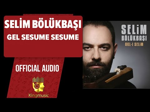 Selim Bölükbaşı - Gel Sesume Sesume - ( Official Audio )