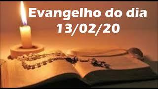Evangelho do dia  13/02/20 com reflexão, Acredite no Milagre