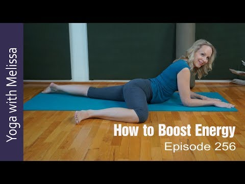 Yoga for Energy | How to Boost Energy | Gathering Your Energy Reserves | Yoga Dr. Melissa West 256