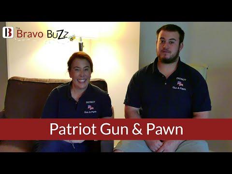 The Bravo Buzz: Patriot Gun & Pawn
