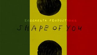 Ed Sheeran - Shape Of You (reggae version by Reggaesta)