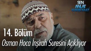 Osman Hoca İnşirah suresini açıklıyor - Sen Anlat Karadeniz 14. Bölüm