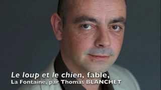 Thomas Blanchet - Le loup et le chien, fable