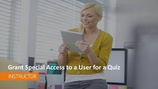 Quizzes - Grant Special Access to Users for a Quiz - Instructor