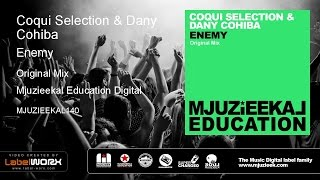 Coqui Selection & Dany Cohiba - Enemy (Original Mix)