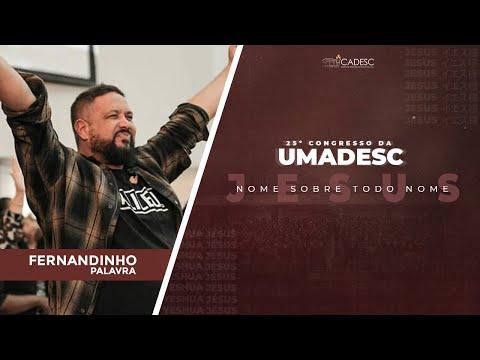 25º Congresso da UMADESC - Fernandinho l Palavra