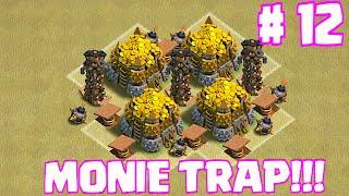 Clash Of Clans - MONIE TRAP 12 (Mr. Queens Stealth)