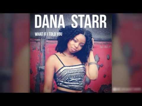 DANA STARR  - WHAT IF I TOLD YOU