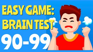 EASY GAME - Levels 90,91,92,93,94,95,96,97,98,99 (Brain Test)