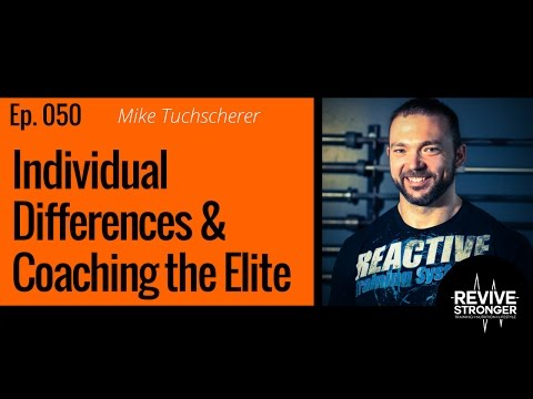 050: Mike Tuchscherer - Individual Differences & Coaching the Elite