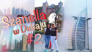 SZANELLA W DUBAJU #2 - Burj Al Arab, Hotel Atlantis
