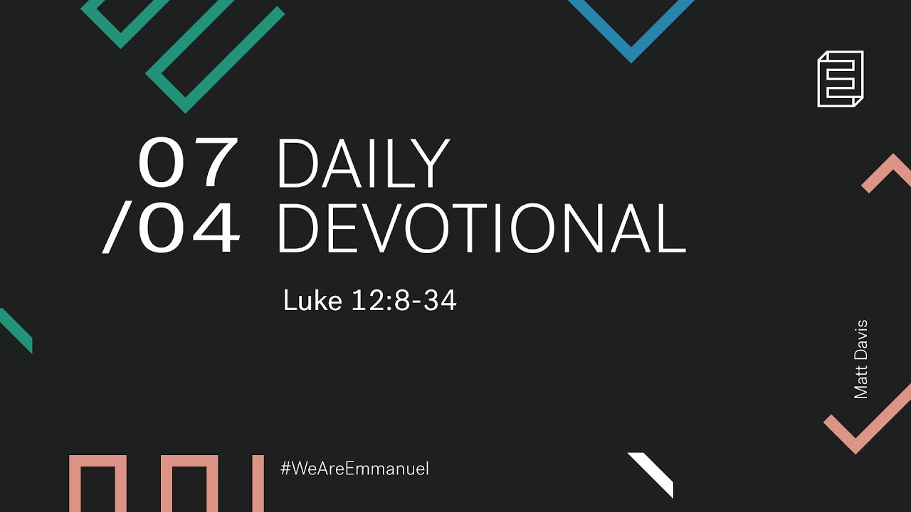 Daily Devotion with Matt Davis // Luke 12:8-34 Cover Image