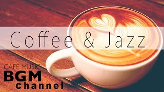 Coffee Jazz Mix - Relaxing Bossa Nova & Jazz Music - Chill Out Cafe Music For Work & Study