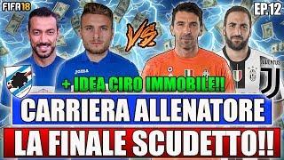 LA FINALE SCUDETTO!!! + IDEA IMMOBILE!! + GOAL PAZZESCO!!! FIFA 18 CARRIERA ALLENATORE #12