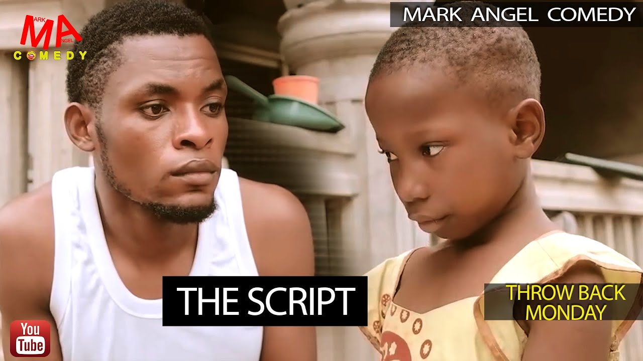 Download THE SCRIPT (Mark Angel Comedy) (Throw Back Monday)