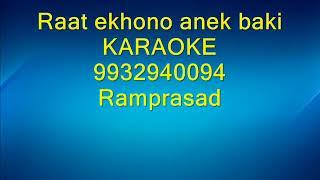 Raat ekhono anek baki Karaoke 9932940094