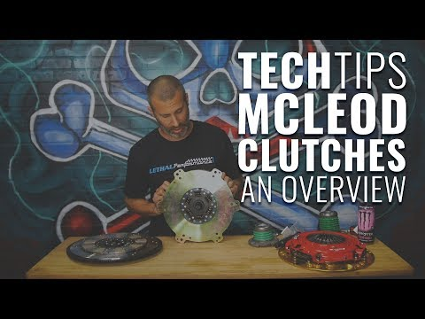 Lethal Performance Tech Tips: McLeod Racing Clutch Kits Explained!