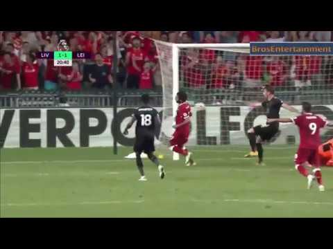 LIVERPOOL vs LEICESTER CITY (2-1) PREMIER LEAGUE ASIA TROPHY ALL GOALS AND HIGHLIGHTS 22/07/2017