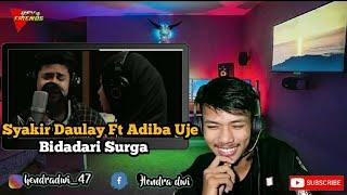 Gambar cover Syakir Daulay Ft Adiba Uje - Bidadari Surga (Official Video Lirik) | #Reaction