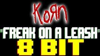 Freak on a Leash [8 Bit Tribute to Korn] - 8 Bit Universe
