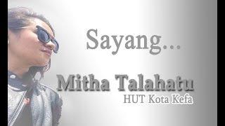 Download Video Konser Live Mitha Talahatu Lagu Sayang MP3 3GP MP4