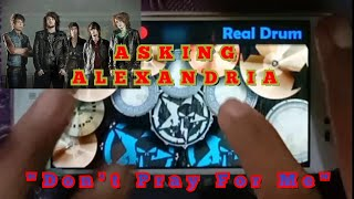 Asking Alexandria Don't Pray For Me~Real Drum Cover