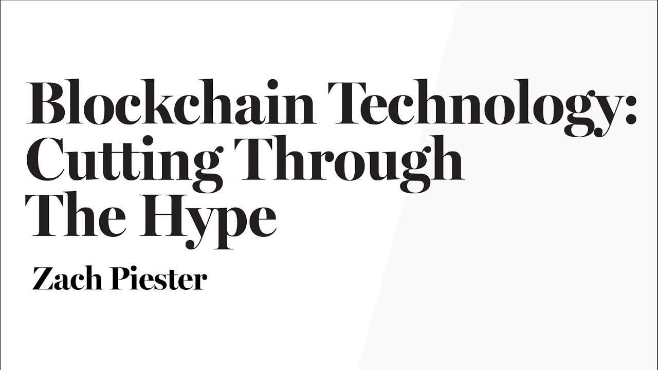 Blockchain: Cutting Through The Hype - Zach Piester Presents at ...
