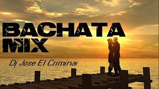 Bachata Mix Dj Jose El Criminal