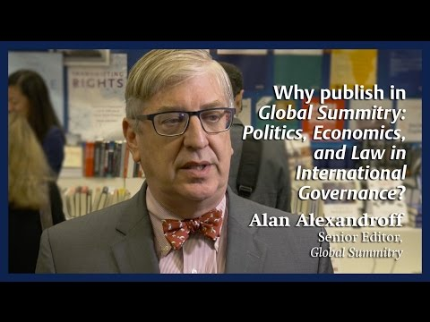 Why publish in Global Summitry: Politics, Economics, and Law in International Governance?